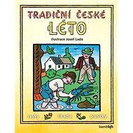 Tradiční české léto: Svátky, zvyky, obyčeje, říkadla, písničky - Kniha