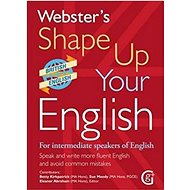 Webster's Shape Up Your English: For Intermediate Speakers of English, Speak and Write More Fluent E - Kniha