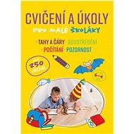 Cvičení a úkoly pro malé školáky: pro děti 6-9 let - Kniha