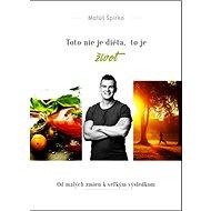 Toto nie je diéta, to je život + Pracovný zošit: Od malých zmien k veľkým výsledkom - Kniha