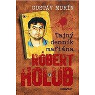 Tajný denník mafiána Róbert Holub - Kniha