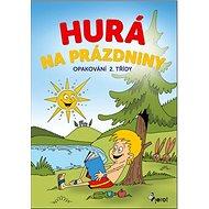 Hurá na prázdniny Opakování 2. třídy - Kniha