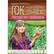 Rok v zeleninovej záhrade + biologická ochrana - Kniha