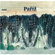 Paříž Co v průvodci nenajdete - Kniha