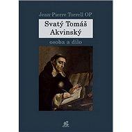 Svatý Tomáš Akvinský: osoba a dílo - Kniha