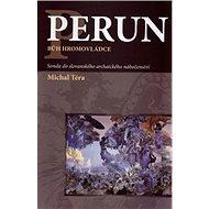 Perun bůh hromovládce: Sonda do slovanského archaického náboženství - Kniha