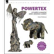 Powertex: Vytvořte si unikátní sošky, dekorace a dárky - Kniha