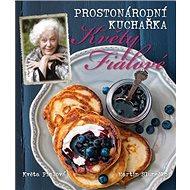 Prostonárodní kuchařka Květy Fialové - Kniha