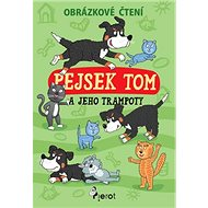 Pejsek Tom a jeho trampoty: Obrázkové čtení