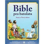 Bible pro batolata: Starý a Nový zákon