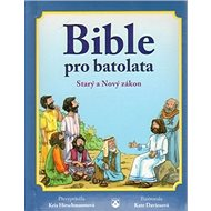Bible pro batolata: Starý a Nový zákon - Kniha