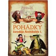 Pohádky čaroděje Archibalda - díl IV. - Kniha