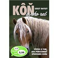 Kôň a jeho reč: Všetko o tom, ako porozumieť správaniu koňa - Kniha
