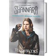 Shannarovy magické elfeíny: Letopisy rodu Shannara - Kniha