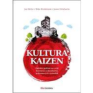 Kultura Kaizen: Změňte pohled na svůh business a dosáhněte průlomových výsledků - Kniha