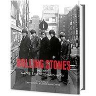 Rolling Stones: 1963-1965 Na cestě za hvězdnou slávou - Kniha