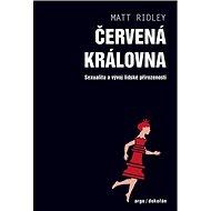 Červená královna: Sexualita a vývoj lidské přirozenosti - Kniha