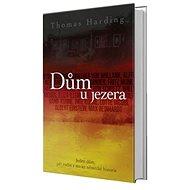 Dům u jezera: Jeden dům, pět rodin a sto let německé hisotrie - Kniha