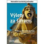 Výlety za šiframi: Praha a Středočeský kraj - Kniha