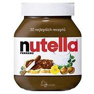 Nutella 30 nejlepších receptů - Kniha