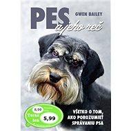 Pes a jeho reč: Všetko o tom, ako porozumieť správaniu psa - Kniha