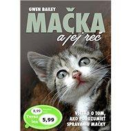 Mačka a jej reč: Všetko o tom, ako porozumieť správaniu mačky - Kniha
