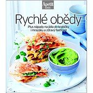 Rychlé obědy: Plus nápady na jídla do krabičky i mrazáku a zdravý fastfood - Kniha