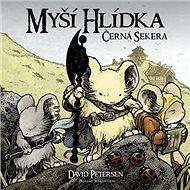 Myší hlídka Černá sekera - Kniha