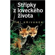 Střípky z loveckého života - Kniha