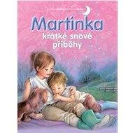 Martinka krátké snové příběhy - Kniha