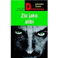 Zlo jako alibi - Kniha