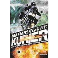 Mafiánsky kuriér: Akčný triler podľa skutočného príbehu - Kniha