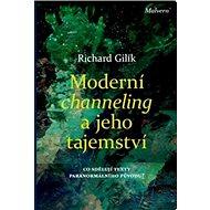 Moderní channeling a jeho tajemství: Co sdělují texty paranormálního původu? - Kniha