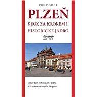 Plzeň Krok za krokem I.: historické jádro - Kniha