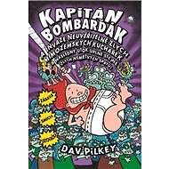 Kapitán Bombarďák a invaze neuvěřitelně zlých mimozemských kuchařek: a Následný útok úplně stejně zl - Kniha
