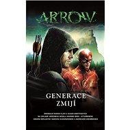 Arrow Generace zmijí - Kniha