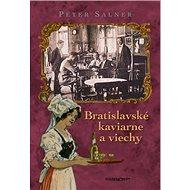 Bratislavské kaviarne a viechy - Kniha