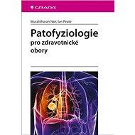 Patofyziologie: pro zdravotnické obory - Kniha