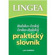 Italsko-český česko-italský praktický slovník: ... pro každého - Kniha
