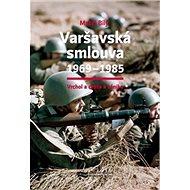 Varšavská smlouva 1969–1985: Vrchol a cesta k zániku - Kniha