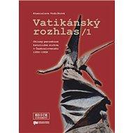 Vatikánský rozhlas: Ohlasy perzekuce katolické církve v Československu 1950–1958 - Kniha
