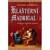 Klášterní madrigal: Historie jednoho panství