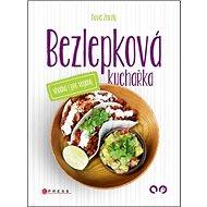 Bezlepková kuchařka vhodná i pro vegany - Kniha