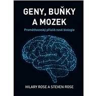 Geny, buňky a mozek: Prométheovský příslib nové biologie - Kniha