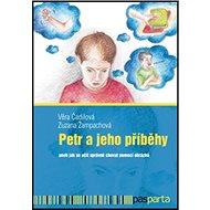 Petr a jeho příběhy: aneb jak se učit správně chovat pomocí obrázků - Kniha