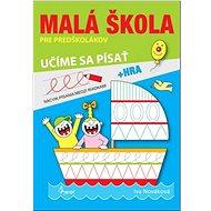 Malá škola pre predškolákov 3: Učíme sa písať - Kniha