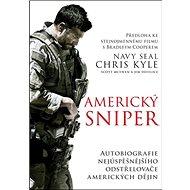 Americký sniper: Autobiografie nejúspěšnějšího odstřelovače amerických dějin - Kniha