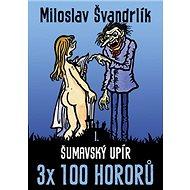Šumavský upír: 3x 100 hororů – kniha první - Kniha