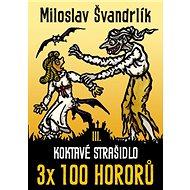 Koktavé strašidlo: 3x 100 hororů – kniha třetí - Kniha