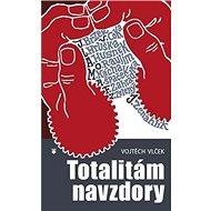 Totalitám navzdory - Kniha